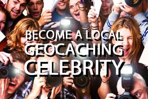 Featured Become A Local Geocaching Celebrity