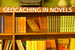 Featured Geocaching In Novels