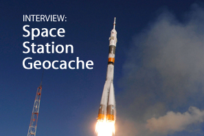 Interview: Space Station Geocache | Awesome Geocaching